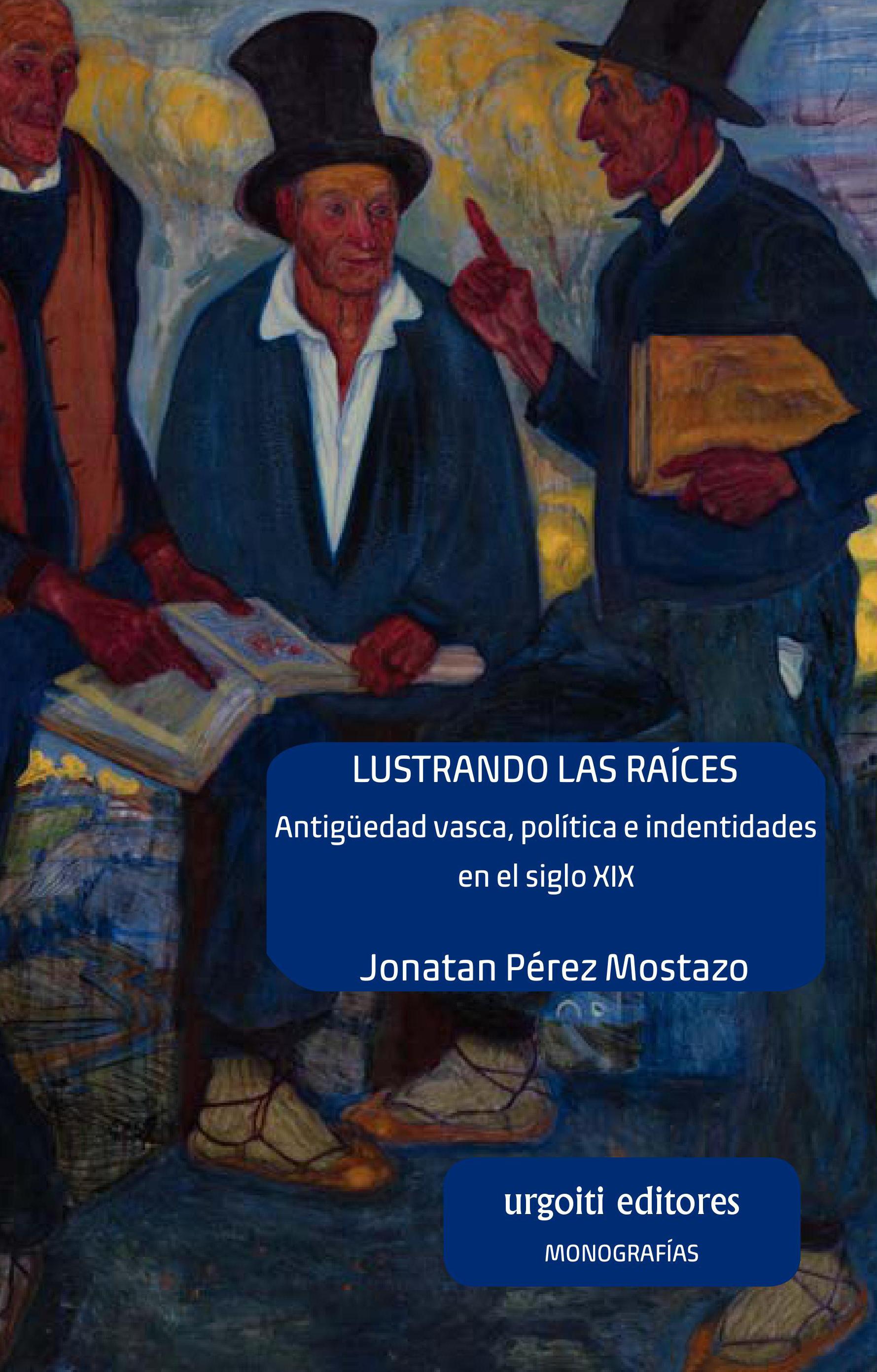 Lustrando las raíces. Antigüedad vasca, política e identidades en el siglo XIX